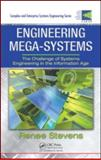 Engineering Mega-Systems : The Challenge of Systems Engineering in the Information Age, Stevens, Renee, 1420076663