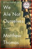 We Are Not Ourselves, Matthew Thomas, 147675666X