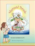 The Mermaid Parade, Shari Robertson, 147712666X
