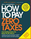How to Pay Zero Taxes 2015: Your Guide to Every Tax Break the IRS Allows, Schnepper, Jeff, 0071836667
