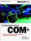Understanding COM+ : :The Architecture for Enterprise Development Using Microsoft, Platt, David S., 0735606668