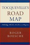 Tocqueville's Road Map : Methodology, Liberalism, Revolution, and Despotism, Boesche, Roger, 0739116665
