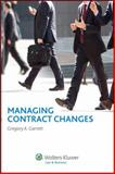 Managing Contract Changes, Garrett, Gregory A., 0808036661