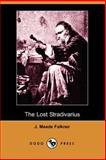 The Lost Stradivarius, J. Meade Falkner, 140651666X