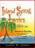 Island Song Lyrics Volume 4, Jones, Larry W., 1411606663