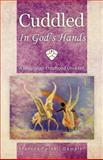 Cuddled in God's Hands, Frances Purnell-Dampier, 1466916664