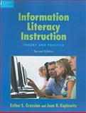 Information Literacy Instruction : Theory and Practice, Grassian, Esther S. and Kaplowitz, Joan R., 1555706665