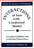 Interaction of Ions with a Condensed Matter, Galdikas, Arvaidas and Pranevieius, Liudvikas, 1560726660