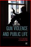 Gun Violence and Public Life 1st Edition