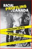 Racial Profiling in Canada : Challenging the Myth of a 'Few Bad Apples', Tator, Carol and Henry, Frances, 0802086667