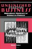 Unfinished Show Business : Broadway Musicals as Works-in-Process, Kirle, Bruce, 0809326663