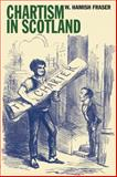Chartism in Scotland, Fraser, W. Hamish, 0850366666