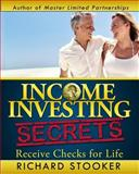 Income Investing Secrets, Richard Stooker, 1450516661
