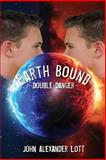 Earthbound: Double Danger, John Lott, 1492716669