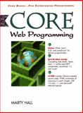 Core Web Programming with CD-ROM, Cornell, Gary and Hall, Marty, 013625666X