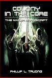 Colony in the Core, Phillip L. Truong, 1438966660
