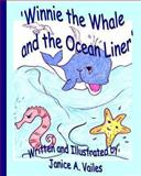Winnie the Whale and the Ocean Liner, Janice A. Vailes, 1442136669