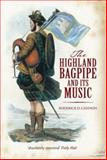 The Highland Bagpipe and Its Music, Cannon, Roderick D., 1841586668