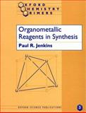 Organometallic Reagents in Synthesis, Jenkins, Paul R., 0198556667