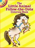Little Animal Follow-the-Dots, Roberta Collier, 0486266664