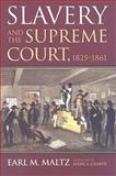 Slavery and the Supreme Court 1825-1861, Earl, Maltz, 0700616667