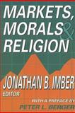 Markets, Morals, and Religion, , 1412806666