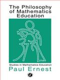 The Philosophy of Mathematics Education, Paul Ernest, 1850006660