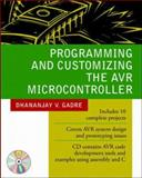 Programming and Customizing the AVR Microcontroller, Gadre, Dhananjay V., 007134666X