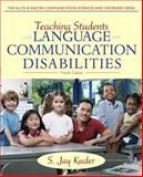 Teaching Students with Language and Communication Disabilities, Kuder, S. Jay, 0132656663