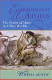 Enlightenment Orpheus : The Power of Music in Other Worlds, Agnew, Vanessa, 0195336666