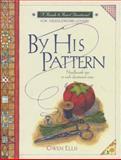 By His Pattern, Gwen Ellis, 084234666X