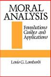 Moral Analysis : Foundations, Guides, and Applications, Lombardi, Louis G., 0887066666