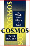 Cosmos : The World and the Glory of God, Bouyer, Louis, 0932506666