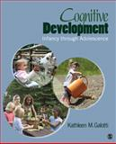 Cognitive Development : Infancy Through Adolescence, Galotti, Kathleen M., 1412966663
