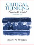 Critical Thinking : Consider the Verdict, Waller, Bruce N., 0131896660
