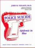 Police Suicide : Epidemic in Blue, Violanti, John M., 0398066663