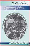 Captive Selves, Captivating Others, Pauline Turner Strong, 0813316669