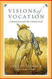 Visions of Vocation, Steven Garber, 0830836667