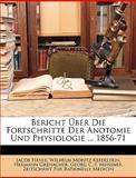 Bericht Ãœber Die Fortschritte der Anotomie und Physiologie 1856-71, Jacob Henle and Wilhelm Moritz Keferstein, 1146196660