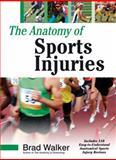 The Anatomy of Sports Injuries, Brad Walker, 1556436661