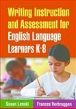 Writing Instruction and Assessment for English Language Learners K-8, Lenski, Susan and Verbruggen, Frances, 1606236660