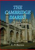 The Cambridge Diaries : A Tale of Friendship, Love and Economics, Barton, C. N., 1857566661