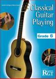 Classical Guitar Playing: Grade 6, Tony Skinner &  Raymond Burley, 1898466661