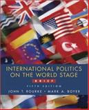 International Politics on the World Stage, Brief, MP W/PowerWeb, Rourke, John T. and Boyer, Mark A., 0072936665