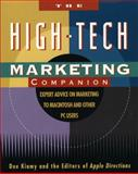 The High-Tech Marketing Companion : Expert Advice on Marketing to Macintosh and Other PC Users, Kiamy, Dee, 0201626667