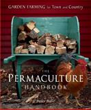 The Permaculture Handbook, Peter Bane, 0865716668