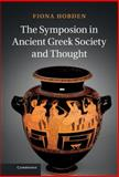 The Symposion in Ancient Greek Society and Thought, Hobden, Fiona, 1107026660