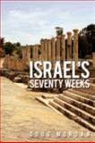 Israel's Seventy Weeks, Doug Morgan, 1438926669