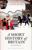 A Short History of Britain, Black, Jeremy, 1472586662