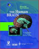 The Human Brain : An Introduction to the Human Nervous System, Marion Hall, David Robinson, 3540146660